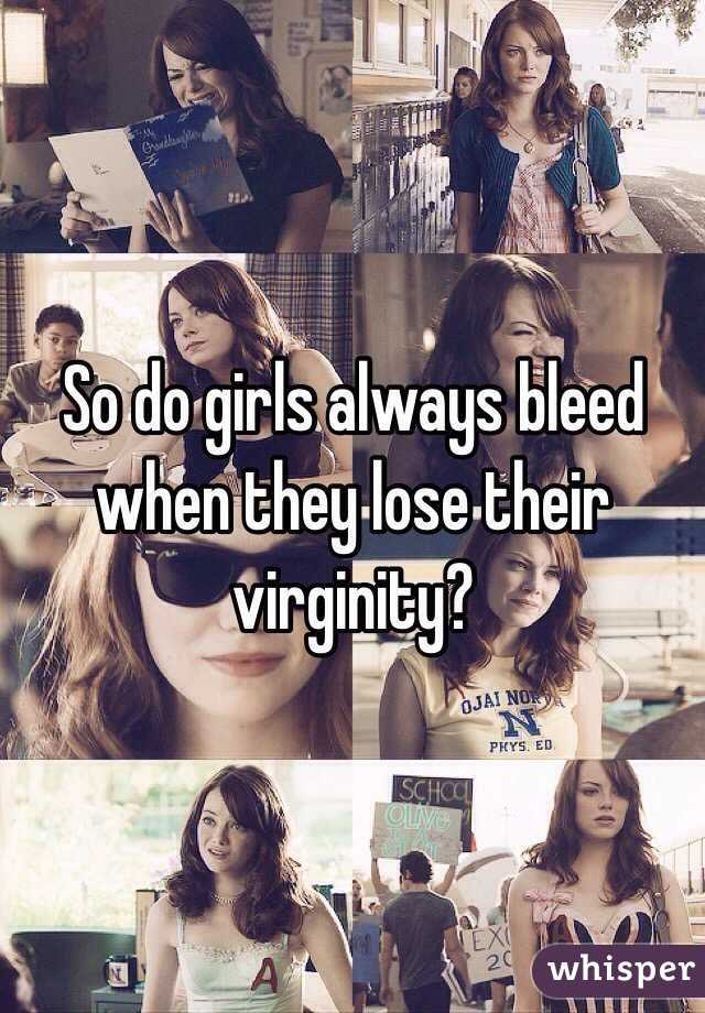 Bleed while losing their virginity girls